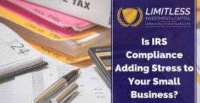 Is IRS Compliance Adding Stress To Your Small Business?