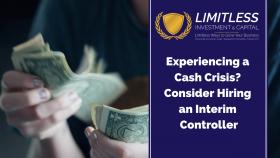 Experiencing a Cash Crisis? Consider Hiring an Interim Controller