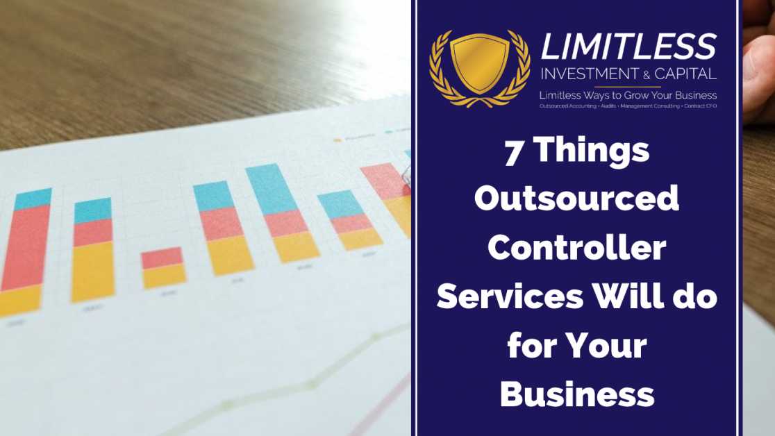7 Things Outsourced Controller Services Will do for Your Business
