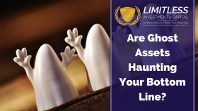 Are Ghost Assets Haunting Your Bottom Line?