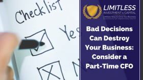 Bad Decisions Can Destroy Your Business: Consider a Part-Time CFO