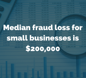 Median Fraud loss for small businesses is $200,000