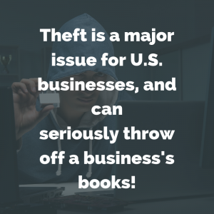 Theft is a major issue for U.S. businesses