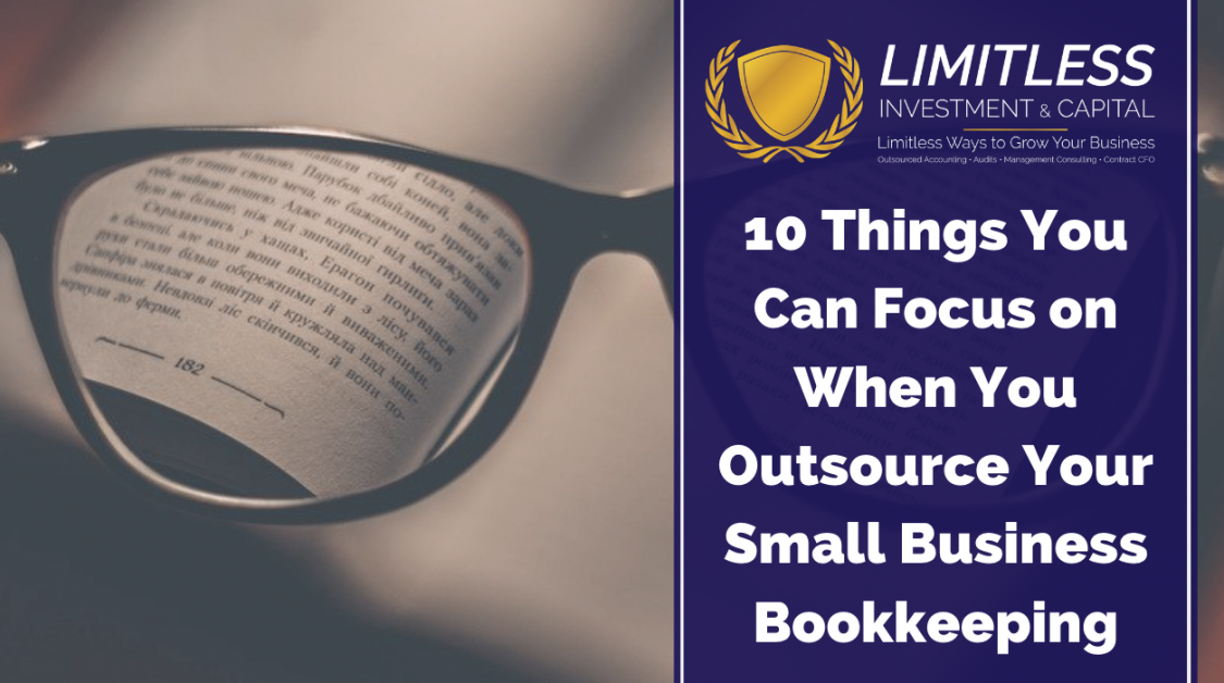 10 Things You Can Focus on When You Outsource Your Small Business Bookkeeping