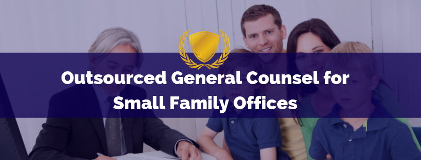 Outsourced General Counsel for Small Family Offices