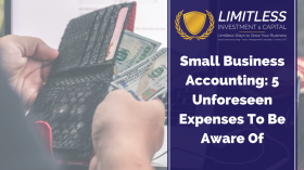 Small Business Accounting: 5 Unforeseen Expenses To Be Aware Of