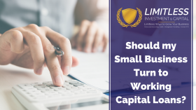 Should my Small Business Turn to Working Capital Loans?
