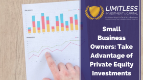 Small Business Owners: Take Advantage of Private Equity Investments
