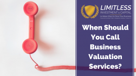 When Should You Call Business Valuation Services?