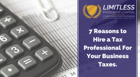 7 Reasons to Hire a Tax Professional For your Business Taxes.