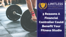 5 Reasons A Financial Controller Could Benefit Your Fitness Studio