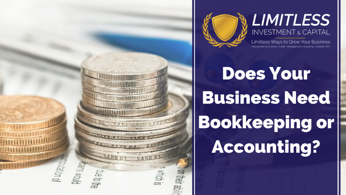 Does Your Business Need Bookkeeping or Accounting?