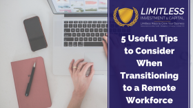 5 Useful Tips to Consider When Transitioning to a Remote Workforce
