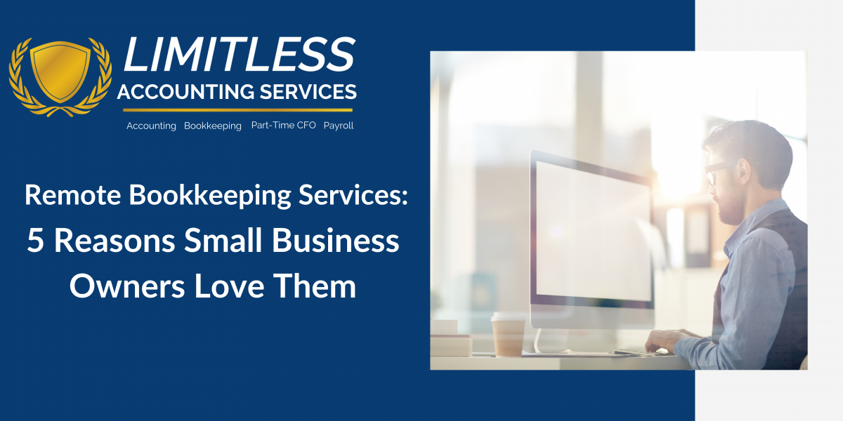 Remote Bookkeeping Services: 5 Reasons Small Business Owners Love Them