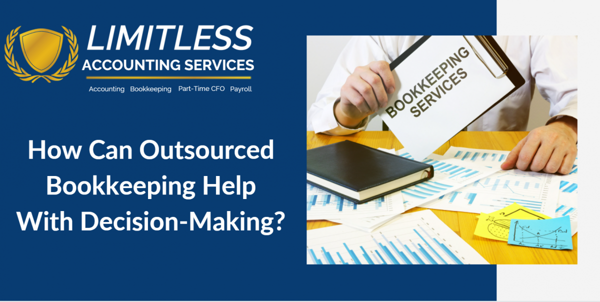 How Can Outsourced Bookkeeping Help With Decision-Making?