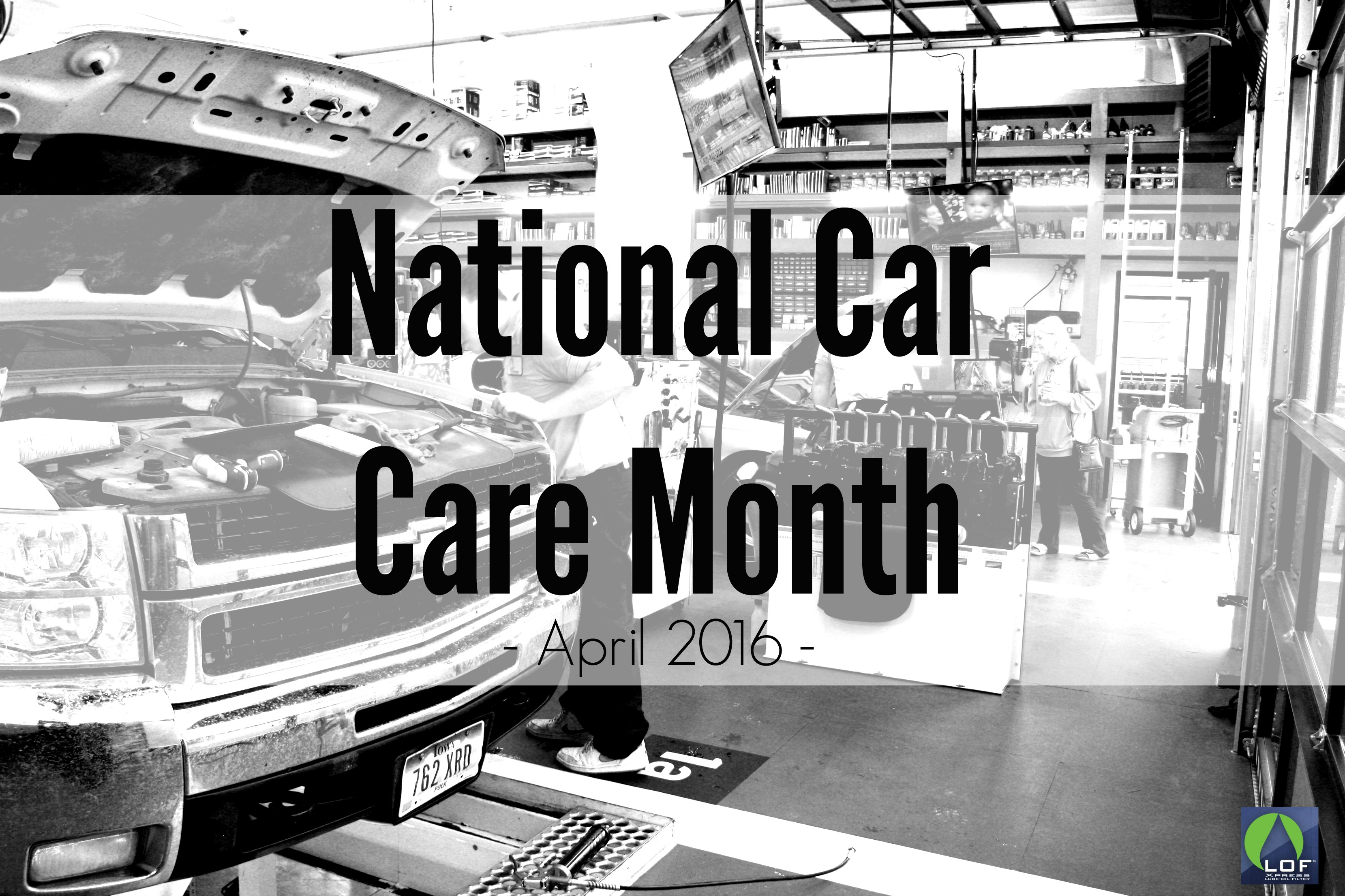 National Car Care Month Spring Into Action Oil Change Ames Lof