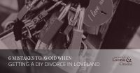 6 mistakes to avoid when getting a diy divorce in loveland