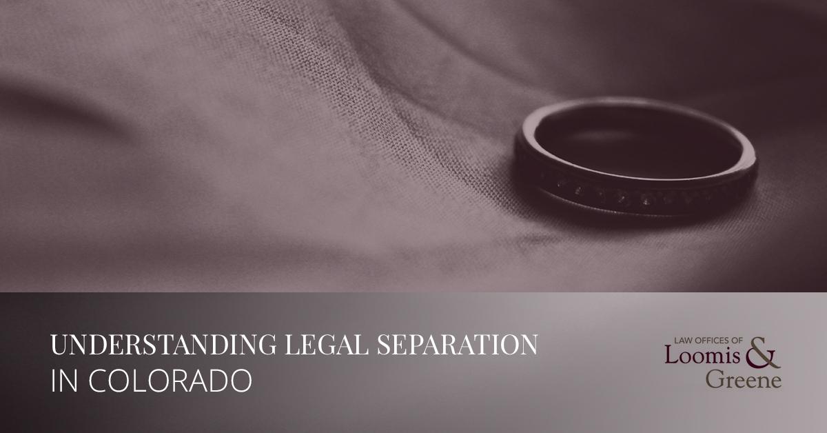 Understanding legal separation in colorado