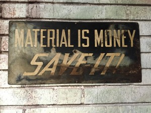 Material is Money, Save It!