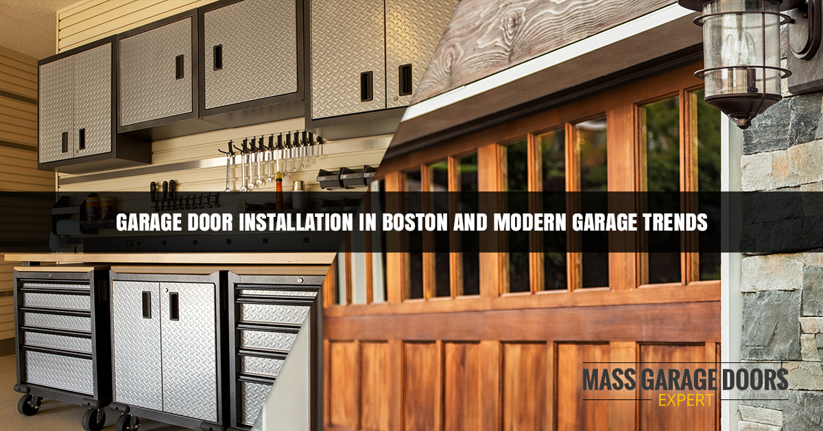 Garage Door Installation in Boston and Modern Garage Trends