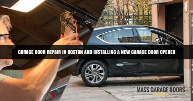 Garage Door Repair in Boston and Installing A New Garage Door