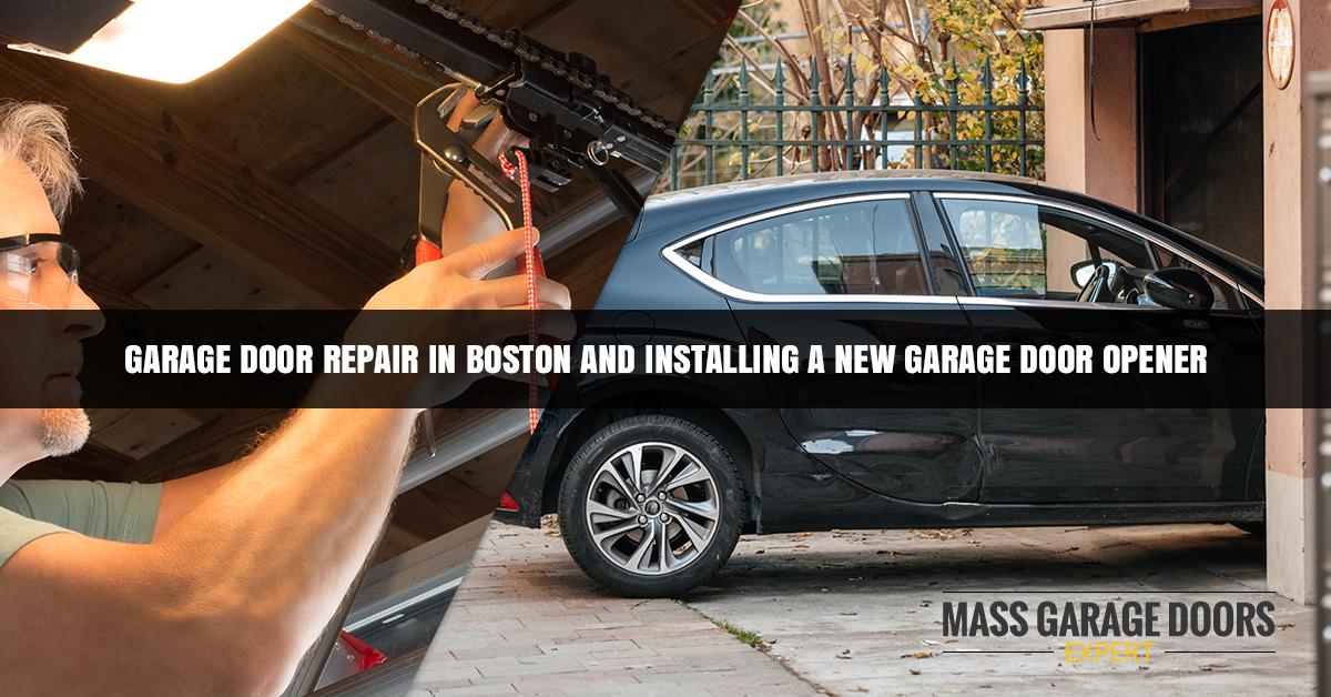 Garage Door Repair in Boston and Installing A New Garage Door
