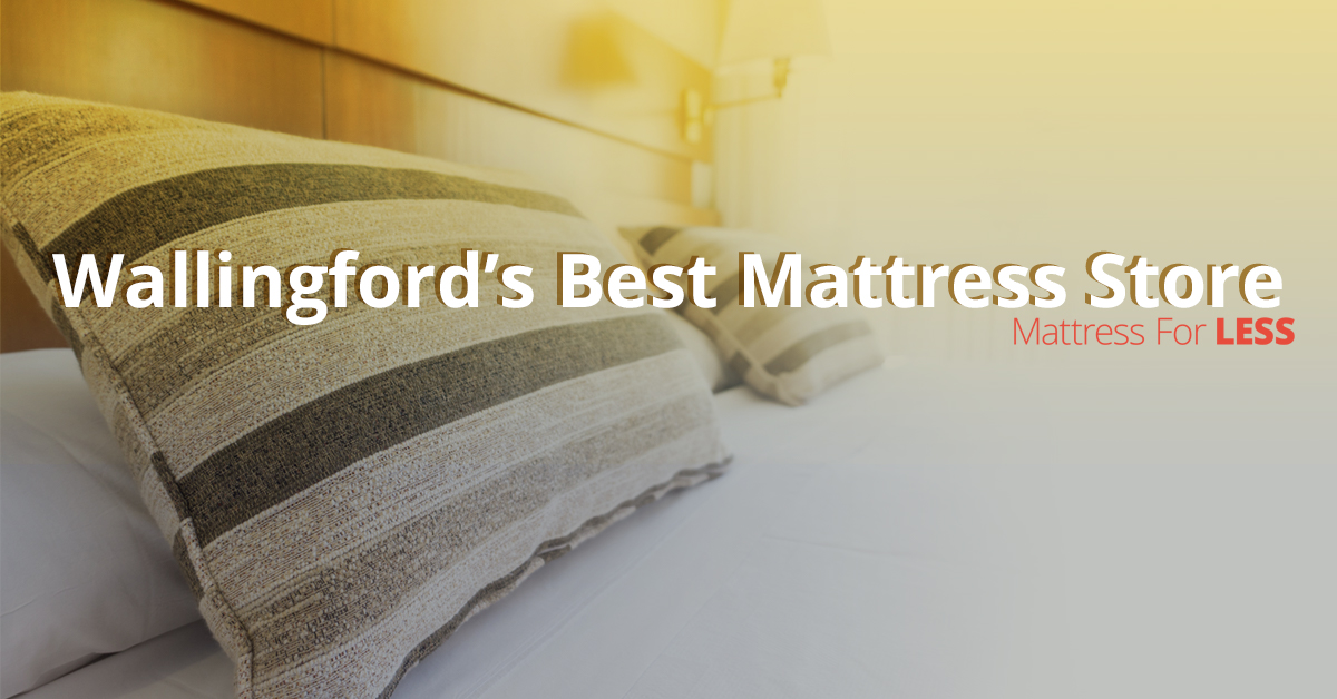 best service c0654 38d86 Wallingford's Best Mattress Store - Comfort & Affordability ...