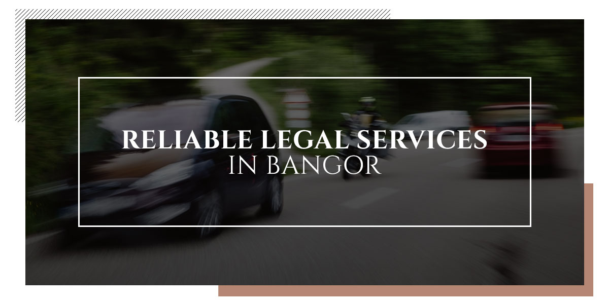 Reliable Legal Services in Bangor