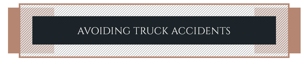 Avoiding Truck Accidents