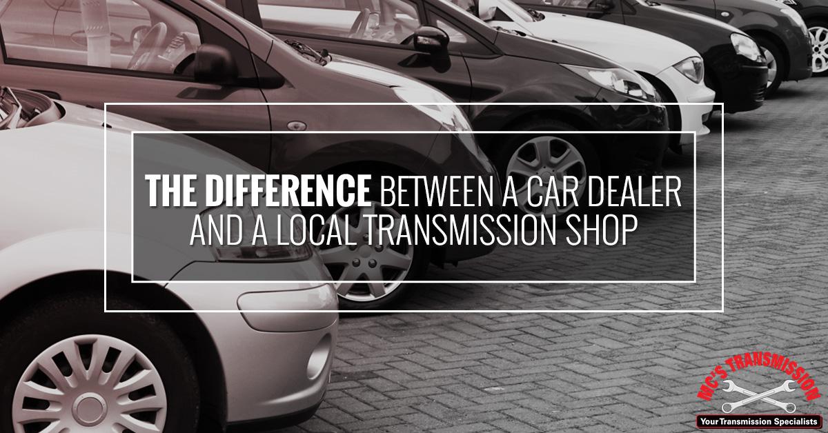 Transmission Shops Northville Dealerships Vs Transmission Specialists