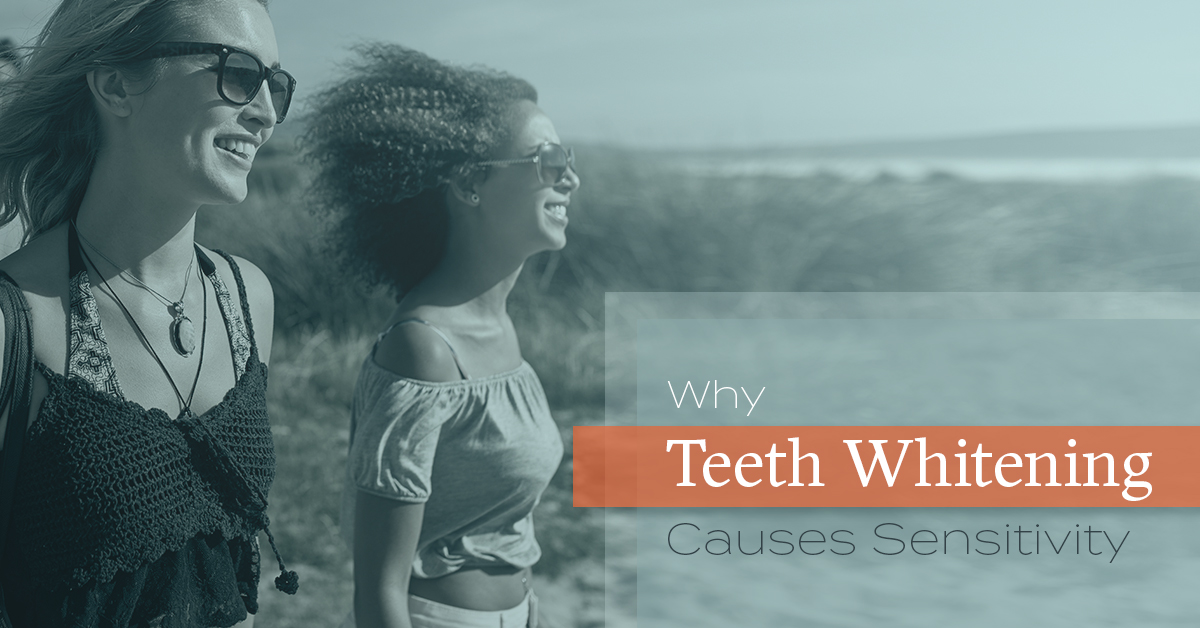 Cosmetic Dentist Mesquite Why Teeth Whitening Causes Sensitivity