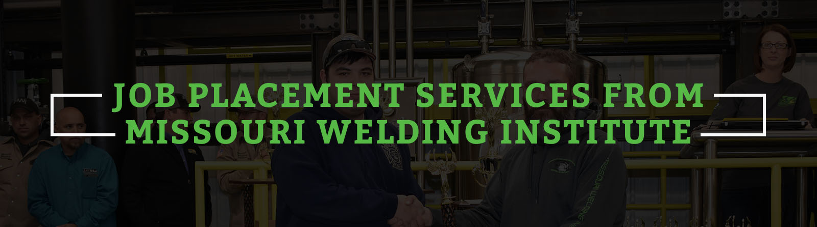 JOB PLACEMENT SERVICES FROM MISSOURI WELDING INSTITUTE