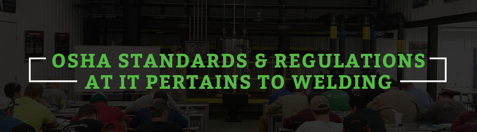 OSHA STANDARDS AND REGULATIONS AS IT PERTAINS TO WELDING