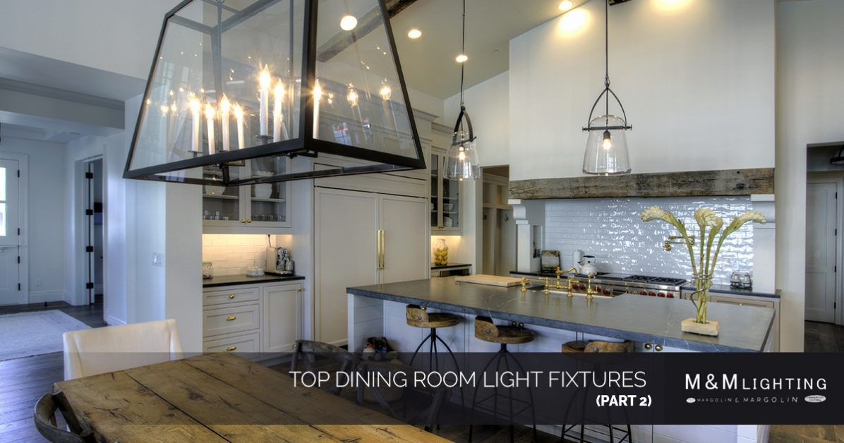 Interior Lights Houston: Top Dining Room Light Fixtures (Part 2)