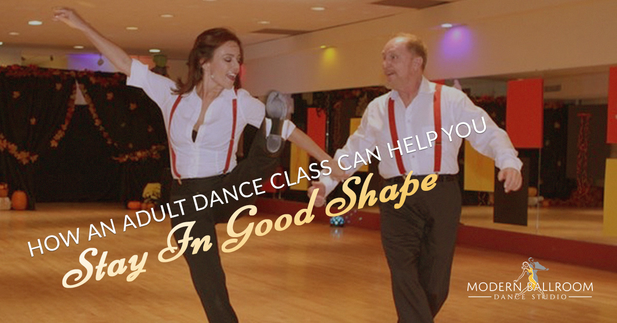 How An Adult Dance Class Can Help You Stay In Good Shape