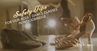 Safety Tips For Our Adult Dance Classes in Woodbridge