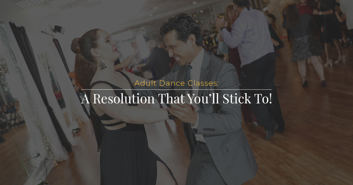 Adult Dance Classes - A Resolution That You'll Stick To