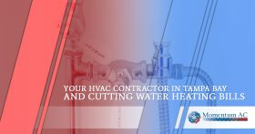 YOUR HVAC CONTRACTOR IN TAMPA BAY AND CUTTING WATER HEATING BILLS
