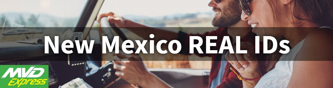REAL IDs - Visit Our New Mexico DMV Facility Today! | MVD Express