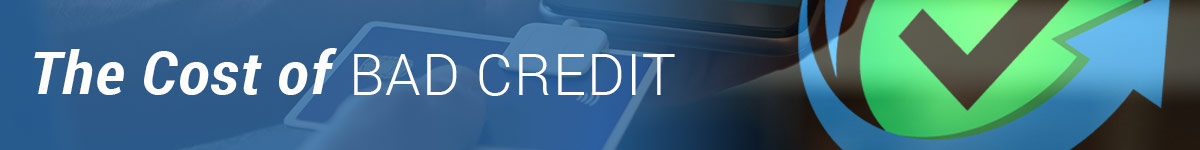 The Cost of Bad Credit