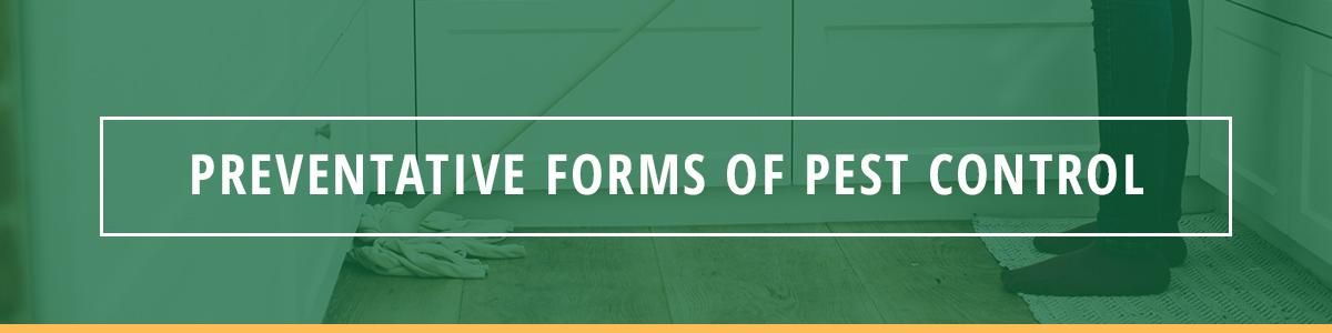 Preventative Forms of Pest Control