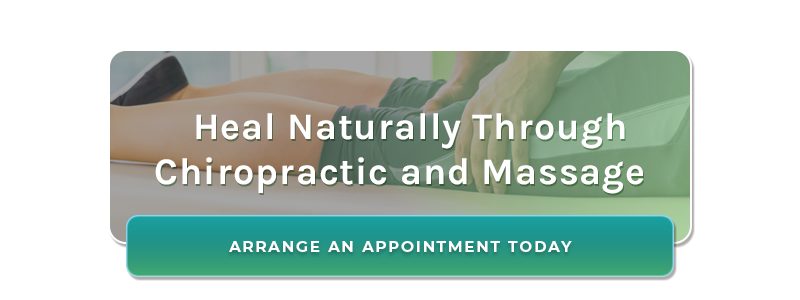 Heal Naturally Through Chiropractic and Massage - Arrange an Appointment Today