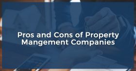 Pros and Cons of Property Mangement Companies