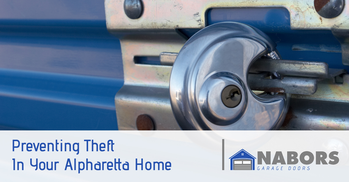 Garage Door Repair Service Alpharetta Preventing Theft In Your Home