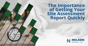 The Importance of getting your site assessment report quickly
