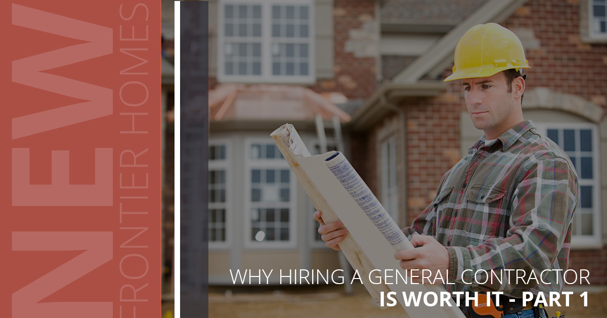 Why Hiring A General Contractor Is Worth It U2013 Part 1