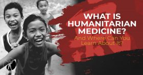 What Is Humanitarian Medicine And Where Can You Learn About It
