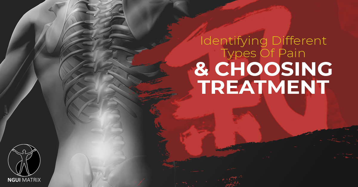 Identifying Different Types Of Pain & Choosing Treatment