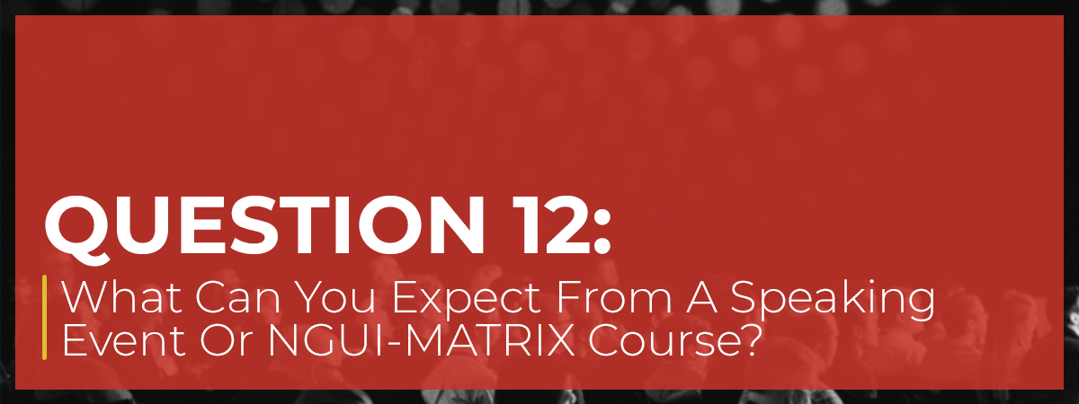 What Can You Expect From A Speaking Event Or NGUI-MATRIX Course