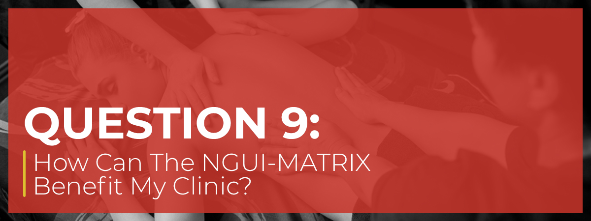 How Can The NGUI-MATRIX Benefit My Clinic